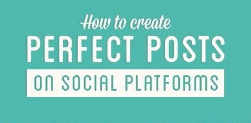 Infographie : Comment créer des posts parfaits sur les réseaux sociaux