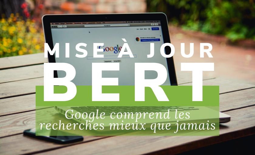Mise à jour BERT: Google comprend les recherches mieux que jamais