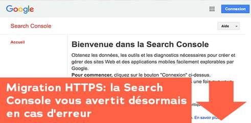 Migration HTTPS: la Search Console vous avertit en cas d'erreur