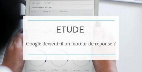 Etude : Google, un moteur de réponse ?